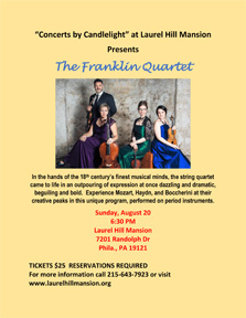 A flyer for the August 20, 2017 chamber music concert at historic laurel hill mansion located in Philadelphia's Fairmount Park by the Fraanklin Quartet